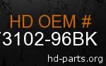 hd 73102-96BK genuine part number
