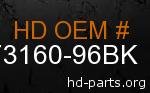 hd 73160-96BK genuine part number