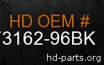 hd 73162-96BK genuine part number