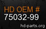 hd 75032-99 genuine part number