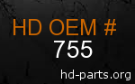 hd 755 genuine part number