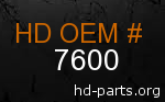 hd 7600 genuine part number