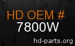 hd 7800W genuine part number