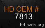 hd 7813 genuine part number