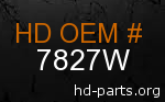 hd 7827W genuine part number