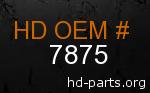 hd 7875 genuine part number