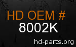 hd 8002K genuine part number