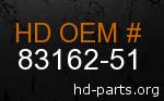 hd 83162-51 genuine part number