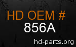 hd 856A genuine part number