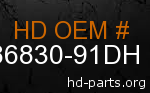 hd 86830-91DH genuine part number