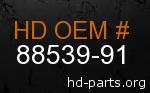 hd 88539-91 genuine part number