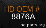 hd 8876A genuine part number