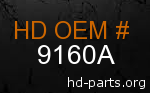 hd 9160A genuine part number
