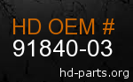 hd 91840-03 genuine part number