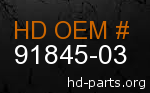 hd 91845-03 genuine part number