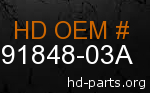 hd 91848-03A genuine part number