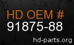 hd 91875-88 genuine part number