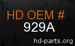 hd 929A genuine part number