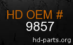 hd 9857 genuine part number
